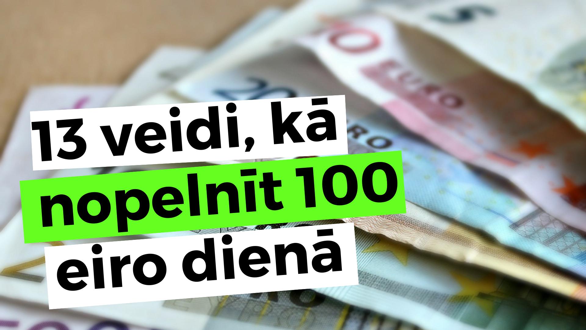 13 Veidi, Kā Nopelnīt Eiro Dienā! | baltumantojums.lv