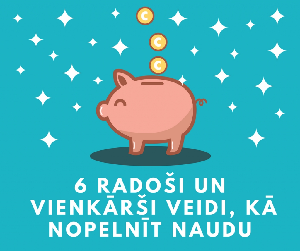 kā nopelnīt naudu, netērējot naudu)