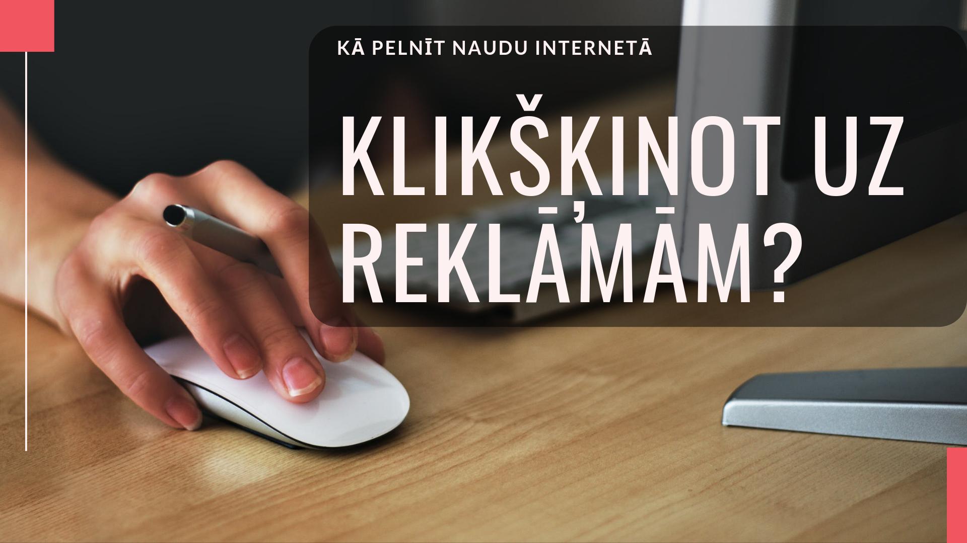 Kā pelnīt naudu internetā skatoties reklāmas (PTC)? | baltumantojums.lv