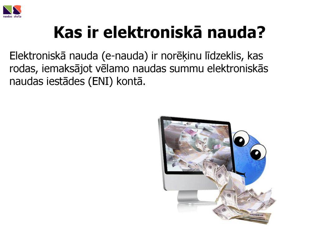 kas ir elektroniskā nauda, kā to nopelnīt